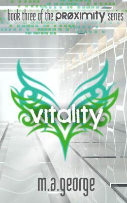 Proximity Series: Vitality (Proximity Series, #3), M.A. George
