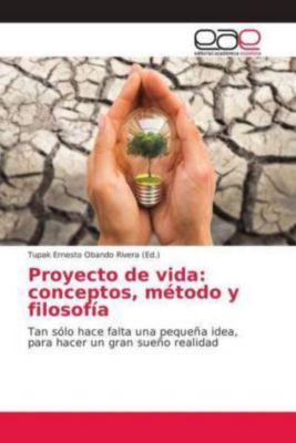 Proyecto de vida: conceptos, método y filosofía