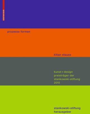 prozesse formen, Kilian Stauss