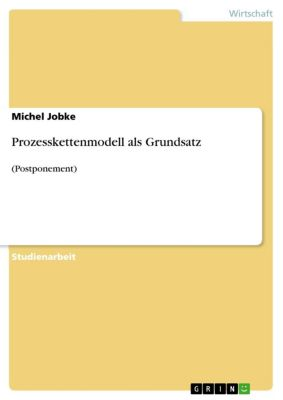 Prozesskettenmodell als Grundsatz, Michel Jobke