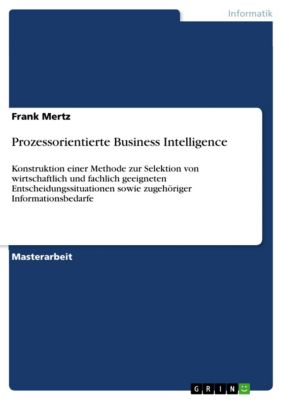 Prozessorientierte Business Intelligence, Frank Mertz