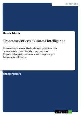 Prozessorientierte Business Intelligence, Frank Mertz