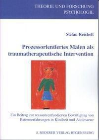Prozessorientiertes Malen als traumatherapeutische Intervention - Stefan Reichelt pdf epub
