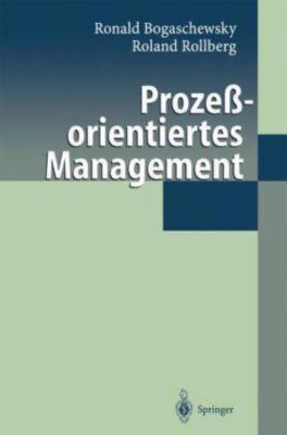 Prozeßorientiertes Management, Ronald Bogaschewsky, Roland Rollberg