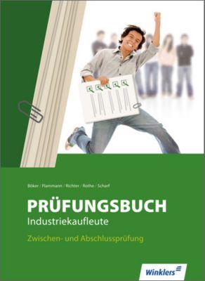 Prüfungsbuch Industriekaufleute, Jürgen Böker, Wilfried Flammann, Klaus Richter, Siegfried Rothe, Dirk Scharf