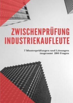 Prüfungsbuch Industriekaufleute Zwischenprüfung - Antje Reynders |