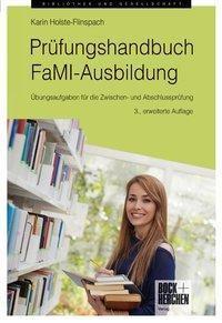 Prüfungshandbuch FaMI-Ausbildung, Karin Holste-Flinspach