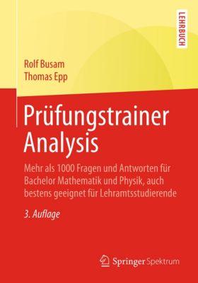 Prüfungstrainer Analysis, Rolf Busam, Thomas Epp