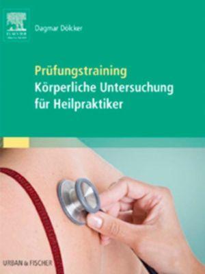 Prüfungstraining Körperliche Untersuchung für Heilpraktiker, Dagmar Dölcker