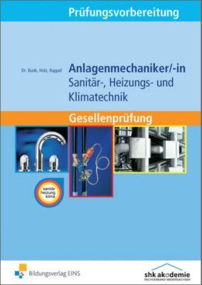 Prüfungsvorbereitung Anlagenmechaniker Sanitär-, Heizungs- und Klimatechnik, m. Lösungsheft, Horst-Dieter Bunk, Thomas Holz, Albert Ruppel
