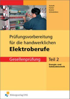 Prüfungsvorbereitung für die handwerklichen Elektroberufe, Gesellenprüfung, Markus Asmuth, Udo Fischer, Thomas Kramer