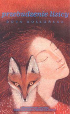 Przebudzenie lisicy, Dora Rosłońska