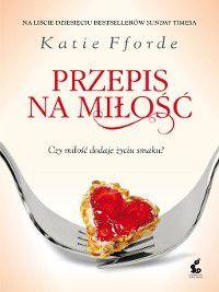 Przepis na miłość, Katie Fforde