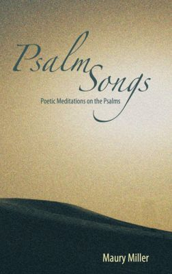 Psalm Songs, Maury Miller