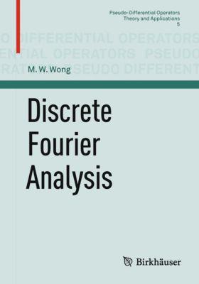 Pseudo-Differential Operators: Discrete Fourier Analysis, M. W. Wong