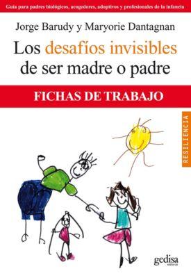Psicología/Resiliencia: Los desafíos invisibles de ser padre o madre, Jorge Barudy, Maryorie Dantagnan