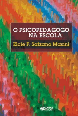 Psicopedagogo na escola, Elcie F. Salzano Masini