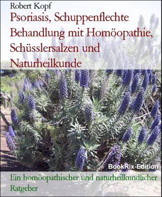 Psoriasis, Schuppenflechte Behandlung mit Homöopathie, Schüsslersalzen und Naturheilkunde, Robert Kopf