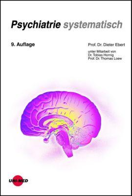 Psychiatrie systematisch, Dieter Ebert, Tobias Hornig