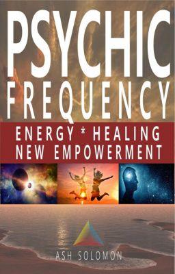 Psychic Frequency Energy Healing New Empowerment, Ash Solomon
