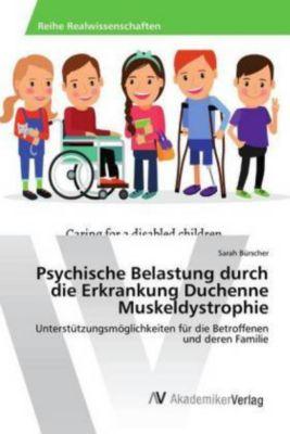 Psychische Belastung durch die Erkrankung Duchenne Muskeldystrophie - Sarah Bürscher |