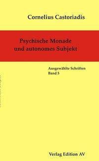 Psychische Monade und autonomes Subjekt, Cornelius Castoriadis
