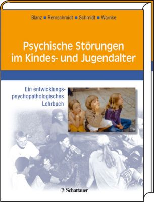 Psychische Störungen im Kindes- und Jugendalter, Bernhard Blanz, Helmut Remschmidt, Martin Schmidt, Andreas Warnke