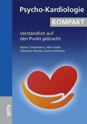 Psycho-Kardiologie KOMPAKT, Rainer Schubmann, Silke Eckelt, Sebastian Hermes, Boris Leithäuser