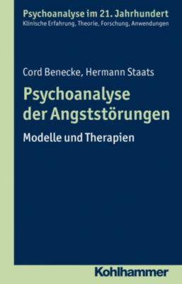 Psychoanalyse der Angststörungen, Hermann Staats, Cord Benecke