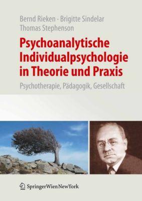 Psychoanalytische Individualpsychologie in Theorie und Praxis, Bernd Rieken, Brigitte Sindelar, Thomas Stephenson