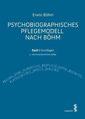 Psychobiographisches Pflegemodell nach Böhm - Erwin Böhm pdf epub