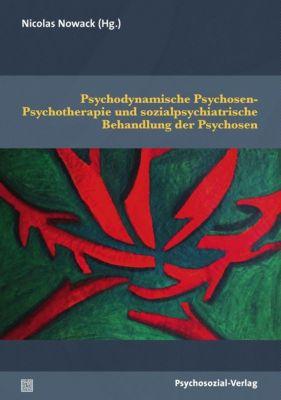 Psychodynamische Psychosen-Psychotherapie und sozialpsychiatrische Behandlung der Psychosen -  pdf epub