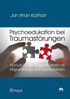 Psychoedukation bei Traumastörungen, m. CD-ROM - Jan Ilhan Kizilhan |
