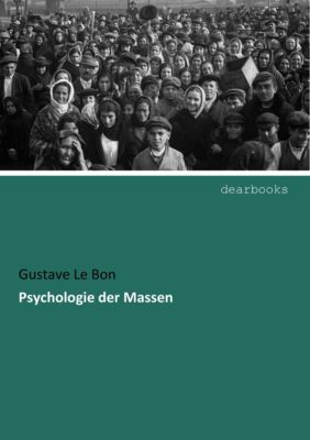 Psychologie der Massen - Gustave Le Bon |