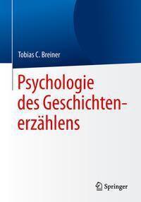 Psychologie des Geschichtenerzählens - Tobias C. Breiner pdf epub