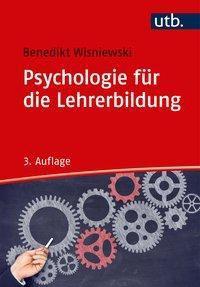 Psychologie für die Lehrerbildung - Benedikt Wisniewski |