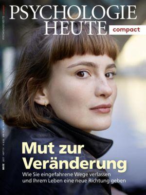 Psychologie Heute Compact 51: Mut zur Veränderung