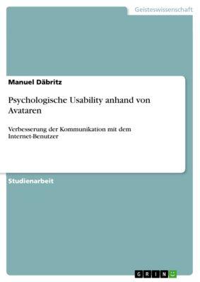 Psychologische Usability anhand von Avataren, Manuel Däbritz
