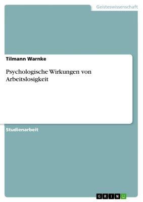 Psychologische Wirkungen von Arbeitslosigkeit, Tilmann Warnke