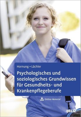 Psychologisches und soziologisches Grundwissen für Gesundheits- und Krankenpflegeberufe, Rainer Hornung, Judith Lächler