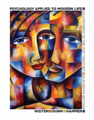 Psychology Applied to Modern Life, Elizabeth Hammer, Wayne Weiten, Dana S. Dunn