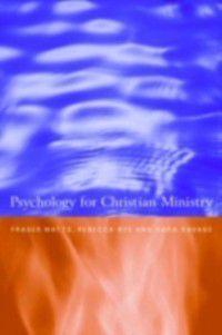 Psychology for Christian Ministry, Fraser Watts, Rebecca Nye, Sara Savage