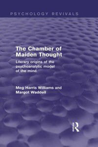 Psychology Revivals: Chamber of Maiden Thought (Psychology Revivals), Meg Harris Williams, Margot Waddell