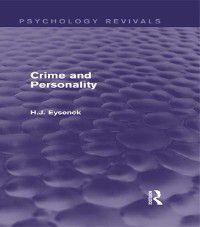Psychology Revivals: Crime and Personality (Psychology Revivals), H.J. Eysenck