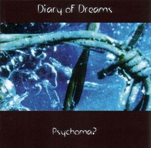 Psychoma, Diary Of Dreams