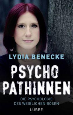 Psychopathinnen, Lydia Benecke
