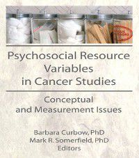 Psychosocial Resource Variables in Cancer Studies, Barbara Curbow, Mark R Somerfield
