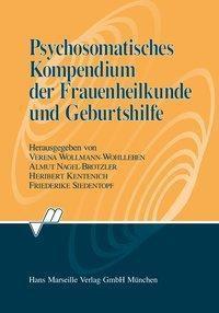 Psychosomatisches Kompendium der Frauenheilkunde und Geburtshilfe, Verena Wollmann-Wohlleben