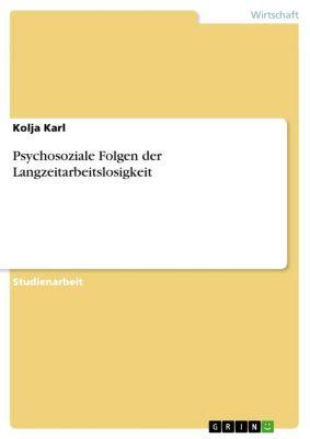 Psychosoziale Folgen der Langzeitarbeitslosigkeit, Kolja Karl
