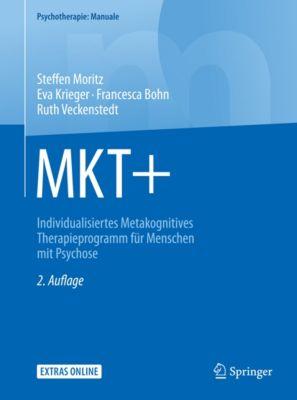 Psychotherapie: Manuale: MKT+, Steffen Moritz, Ruth Veckenstedt, Eva Krieger, Francesca Bohn